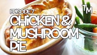 The Humble Chicken And Mushroom Pie Recipe - Tickly Mouth