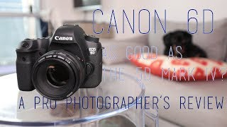 Canon 6D - A Pro Photographer's Review!