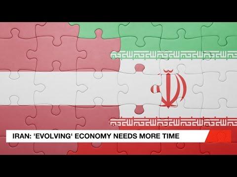 Iran: 'Evolving' Economy Needs Time