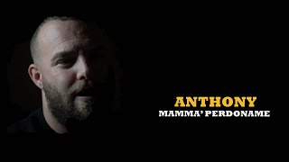 Anthony - Mamma' Perdoname (Official Dedica)