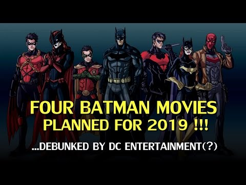 Four Batman movies coming in 2019! Debunked by DC?