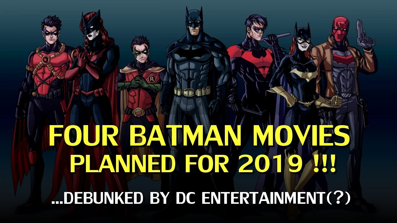Dc 2019 Movies Poster: Four Batman Movies Coming In 2019! Debunked By DC?
