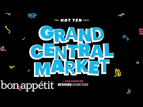 Grand Central Market: Reviving Downtown LA - Bon Appétit's Best New Restaurants in America 2014
