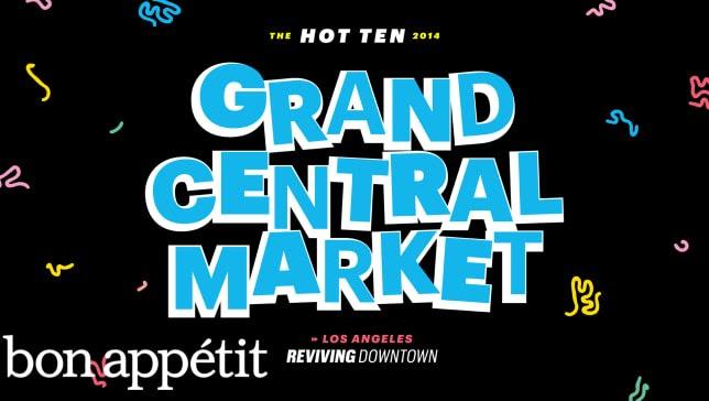 Grand Central Market: Reviving Downtown LA - Bon Appétit's Best New Restaurants in America 2014