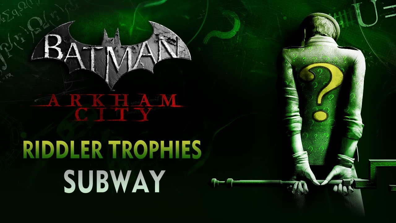 Batman: Arkham City - Riddler Trophies - Subway