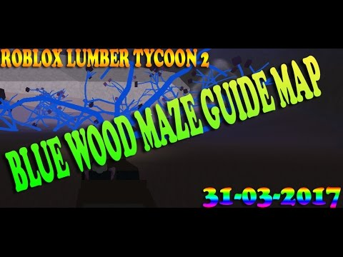how to get blue wood in lumber tycoon 2 map