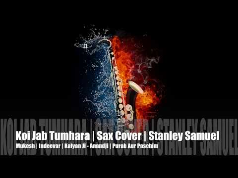 Koi Jab Tumhara Hriday Tod De|The Ultimate Saxophone Collection | Best Sax Cover# 284|Stanley Samuel
