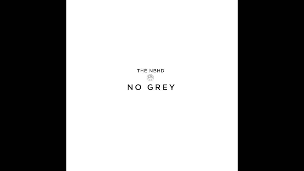 The Neighbourhood - No Grey (Clean) - YouTube