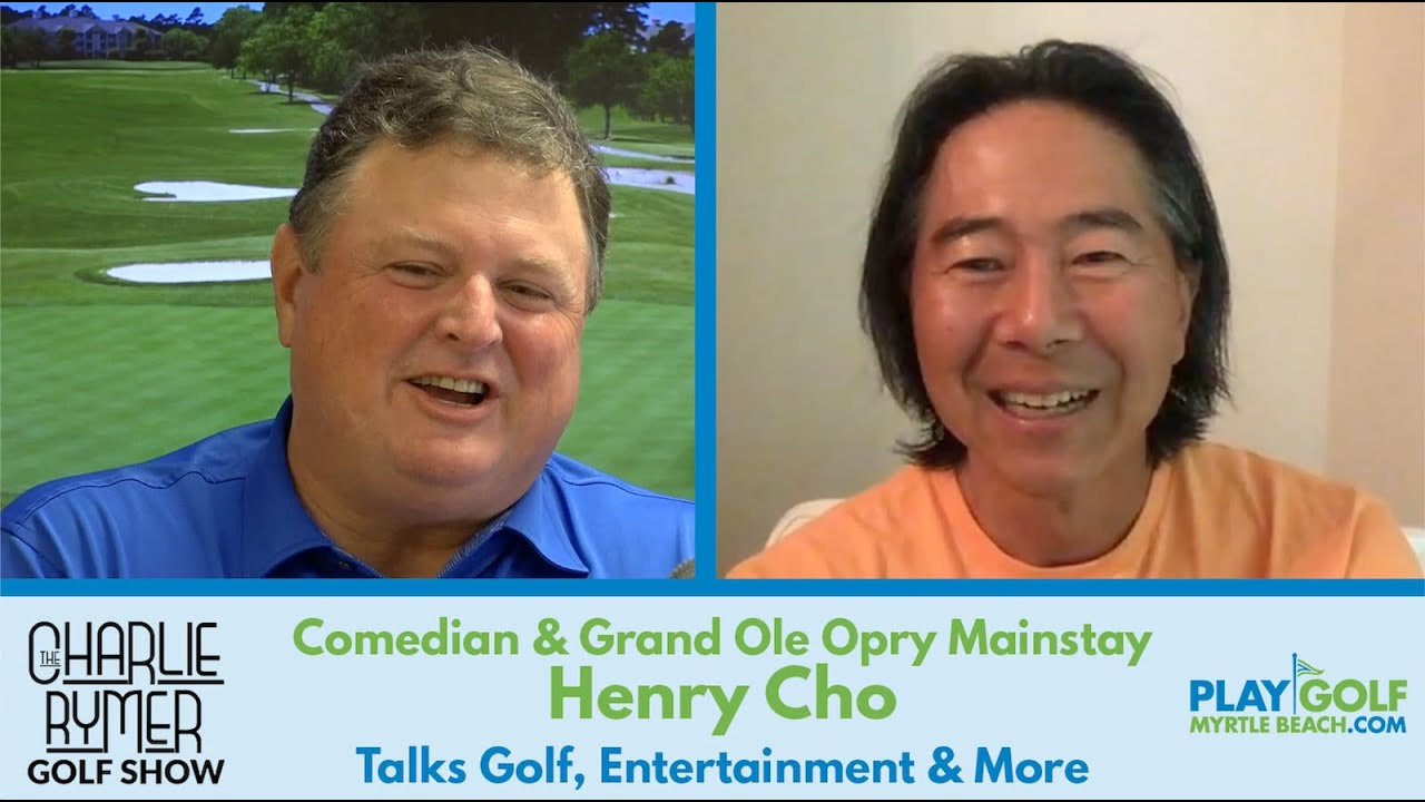 The Charlie Rymer Golf Show with Comedian Henry Cho