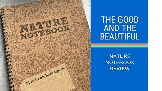 The Good and the Beautiful - Nature Notebook Review