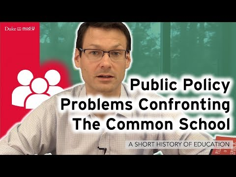 Public Policy Problems Confronting The Common School: A Short History of Education