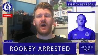 Wayne Rooney Arrested | Everton News Daily