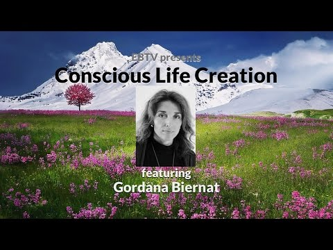 Conscious Life Creation: Dream your life and live your dream with Gordana Biernat