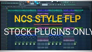 NCS STYLE FLP | ncs flp |new ncs style flp |Alan Walker style flp |ncs style flp with stock pugins