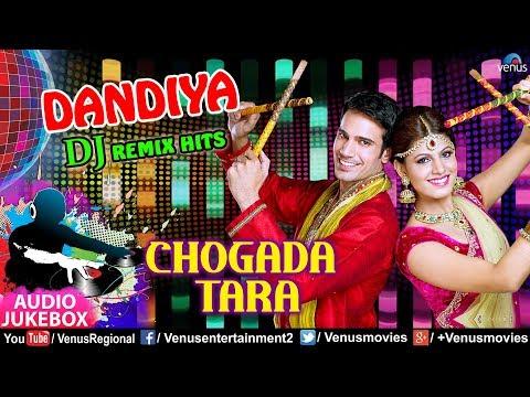 chogada-tara-|-dandiya-dj-remix-hits-|-navratri-special-|-best-dandiya-&-garba-songs-2018