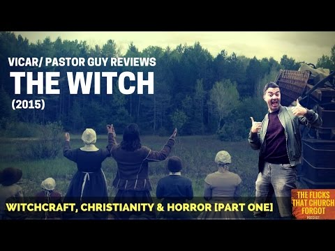 Vicar Pastor Reviews THE WITCH (2015) Plus Satanism And Christianity Chat.