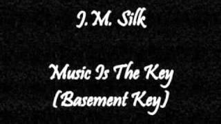 J.M. Silk - Music Is The Key (Basement Key)