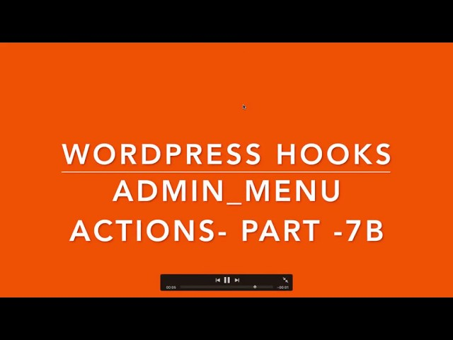 WordPress Hooks Actions admin menu Part 7-B Example