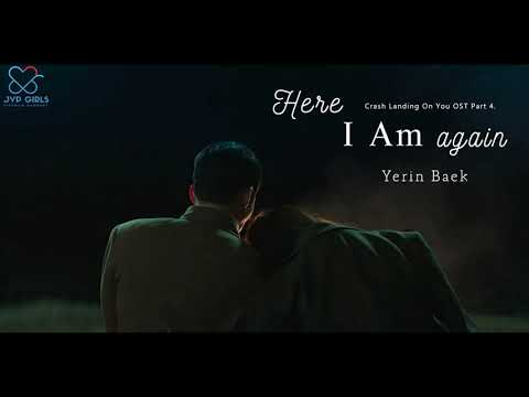 [Vietsub + Lyrics] Here I Am Again - Yerin Baek (Crash Landing On You OST Part 4.)