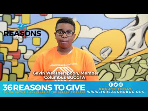 (PSA) #36 Reasons for The Boys & Girls Club of the Golden Triangle