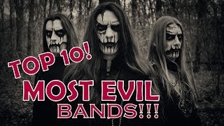 Top 10 Most Evil Bands of All Time!