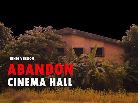 My Experience in an Abandon Cinema Hall   West Bengal