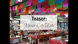Teaser: Mexico City Eats