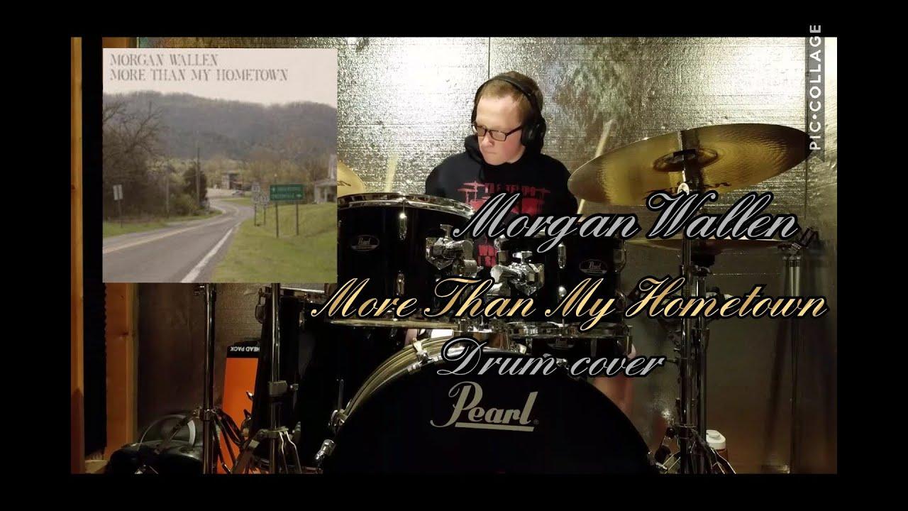 Morgan Wallen More Than My Hometown Drum Cover Youtube
