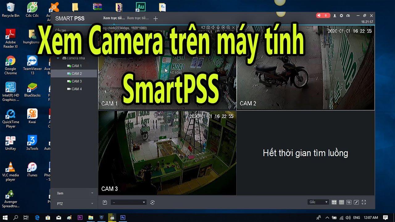 Cách xem camera trên máy tính- Hướng dẫn cài đặt và sử dụng SmartPSS xem camera Dahua trên máy tính