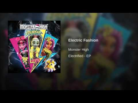 Electric Fashion | Original Song | From the Movie Electrified | Monster High