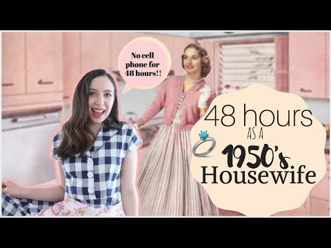 I Lived Like A 1950's Housewife For 48 HOURS