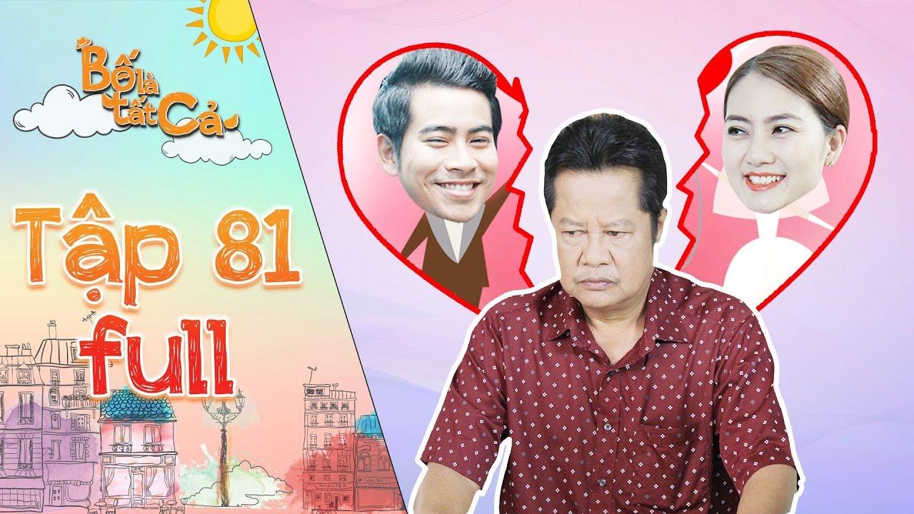 Bố là tất cả | tập 81 full: Hoàng Khang, Minh Thảo khốn đốn khi ba Hiếu không đồng ý chuyện kết hôn