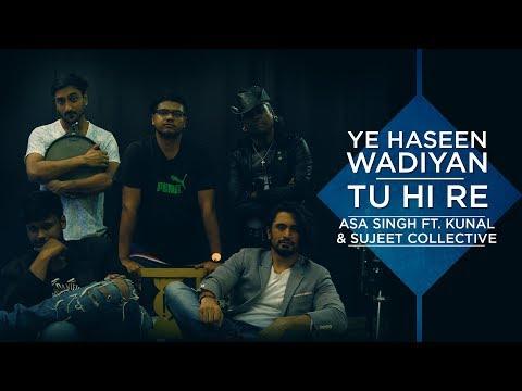 Yeh Haseen Wadiyan/Tu hi re | Asa Singh ft. Kunal and Sujeet Collective