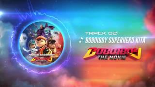 BoBoiBoy The Movie OST - Track 02 (BoBoiBoy Superhero Kita)