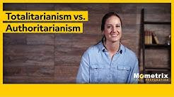 Totalitarianism vs. Authoritarianism