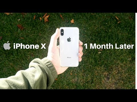 iPhone X - 1 Month Later Experience