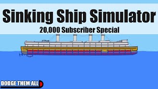 Sinking Ship Simulator - 20,000 Subscriber Special!