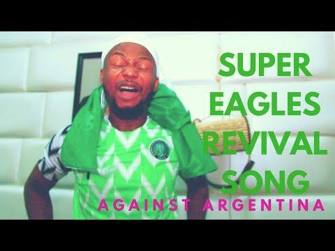 SUPER EAGLES REVIVAL SONG (NIG VS ARG)
