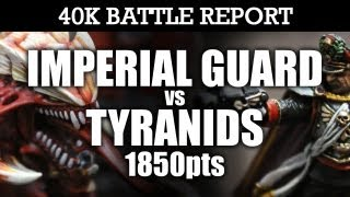 Imperial Guard vs Tyranids Warhammer 40k Battle Report HOLD THE LINE! 6th Edition 1850pts | HD Video