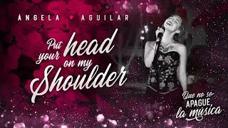 Ángela Aguilar - Put Your Head On My Shoulder