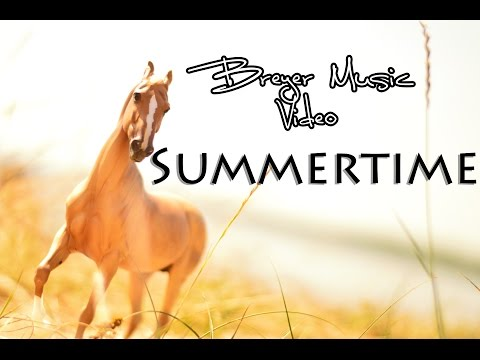 Summertime - Breyer Music Video -
