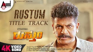Rustum Title Track 4K Song Dr Dr Shivarajkumar K Ravi Verma J Anoop Seelin Jayanna