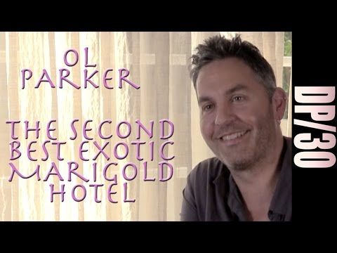 DP/30: The Second Best Exotic Marigold Hotel, Ol Parker