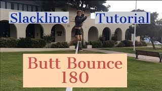 Slackline tutorial: 180 butt bounce spin