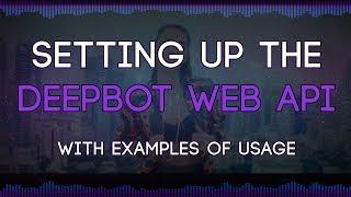 DeepBot Web API Set Up (With Usage Examples) - ThatGirlSlays Video Tutorials