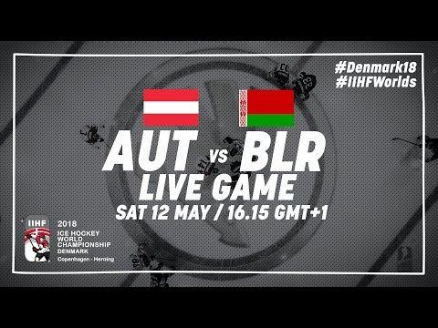 Austria - Belarus | Live | 2018 IIHF Ice Hockey World Championship