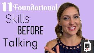 11 Foundational Skills before Talking
