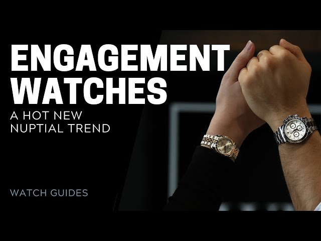 The Engagement Watch: A Hot New Trend   SwissWatchExpo
