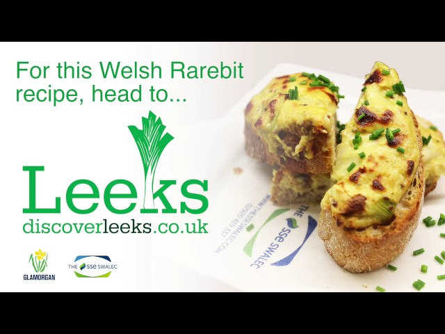 Video on Using Leek with Welsh Rarebit