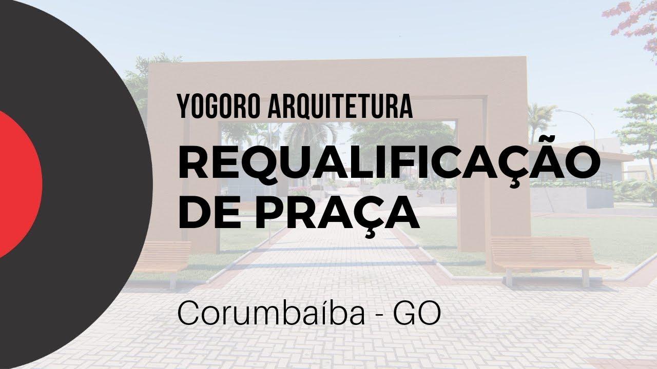 Requalificação da Praça Américo Abílio de Araújo - Corumbaíba/GO - Yogoro Arquitetura